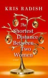 Kris Radish: The Shortest Distance Between Two Women (Center Point Platinum Fiction (Large Print))