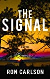 Ron Carlson: The Signal (Platinum Readers Circle (Center Point))