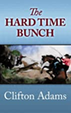 The Hard Time Bunch by Clifton Adams