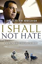 I Shall Not Hate: A Gaza Doctor's…