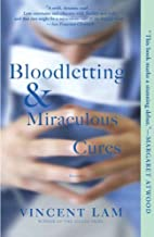 Bloodletting & Miraculous Cures by Vincent…