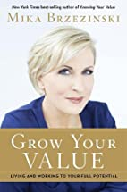 Grow Your Value: Living and Working to Your…