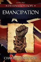 Emancipation by J. Charles Patricoff