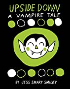 Upside Down: A Vampire Tale by Jess Smart…