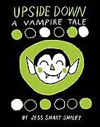 Upside Down: A Vampire Tale by Jess Smart…