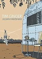 Tim Ginger by Julian Hanshaw