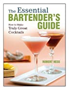 The Essential Bartender's Guide by…