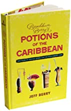 Beachbum Berry's Potions of the…