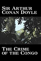 The Crime of the Congo by Arthur Conan Doyle
