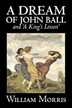 A Dream of John Ball and A King's Lesson by…