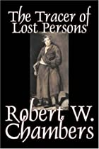 The Tracer of Lost Persons by Robert W.…