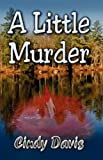 Davis, Cindy: A Little Murder
