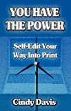 Davis, Cindy: You Have the Power - Self-Edit Your Way Into Print