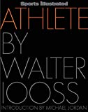 Iooss, Walter: Sports Illustrated Athlete: 40 Years