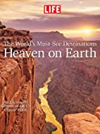 LIFE Heaven On Earth, The World's…