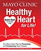 Mayo Clinic Healthy Heart for Life! by Mayo…