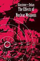 The Effects of Nuclear Weapons by Samuel…