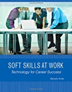 Soft Skills at Work: Technology for Career…