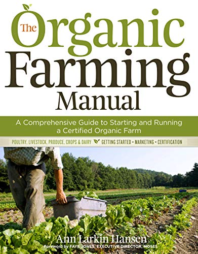the-organic-farming-manual-a-comprehensive-guide-to-starting-and-running-a-certified-organic-farm