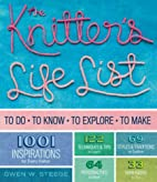 The Knitter's Life List: To Do, To Know, To…