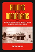 Building The Borderlands: A Transnational…
