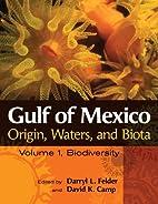 Gulf of Mexico Origin, Waters, and Biota:…