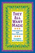 They All Want Magic: Curanderas and Folk…