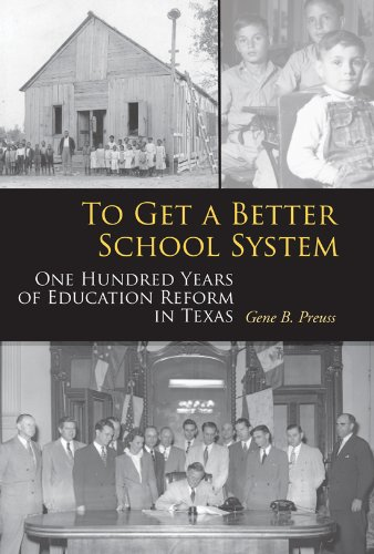 to-get-a-better-school-system-one-hundred-years-of-education-reform-in-texas-centennial-series-of-the-association-of-former-students-texas-am-university