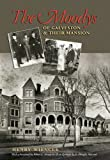 Wiencek, Henry: The Moodys of Galveston and Their Mansion (Sara and John Lindsey Series in the Arts and Humanities)