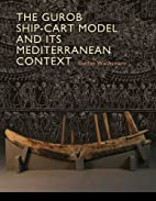 The Gurob Ship-Cart Model and Its…