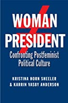 Woman President: Confronting Postfeminist…