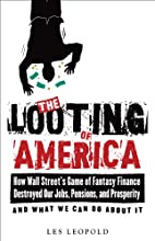 The Looting of America: How Wall Street's…