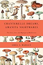 Chanterelle Dreams, Amanita Nightmares: The…