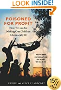 Poisoned for Profit: How Toxins Are Making Our Children Chronically Ill