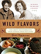 Wild Flavors: One Chef's Transformative…