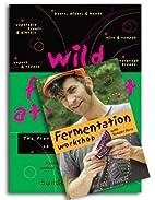 Wild Fermentation and Fermentation Workshop…