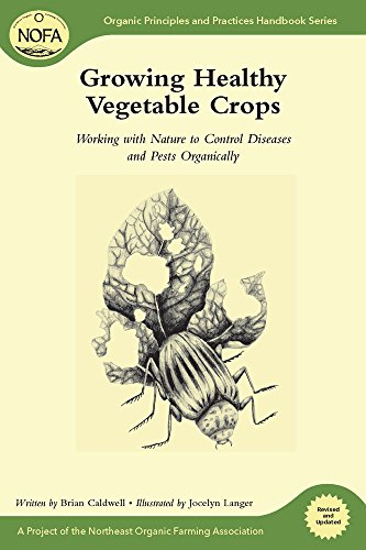 nofa-guides-set-growing-healthy-vegetable-crops-working-with-nature-to-control-diseases-and-pests-organically-organic-principles-and-practices-handbook-series