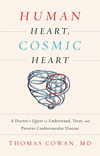 human-heart-cosmic-heart-a-doctors-quest-to-understand-treat-and-prevent-cardiovascular-disease