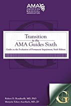 Transition to the AMA Guides Sixth: Guides…