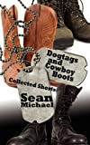 Michael, Sean: Dogtags and Cowboy Boots: A Collection