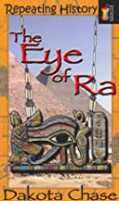 Repeating History: The Eye of Ra by Dakota…