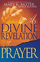 Divine Revelation of Prayer by Mary Baxter
