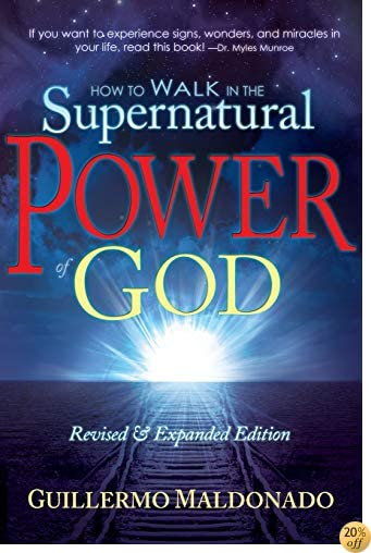 THow to Walk in the Supernatural Power of God