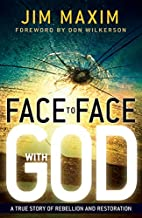 Face To Face With God by Jim Maxim