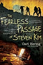 The Fearless Passage of Steven Kim: The True…