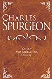 Charles Spurgeon: Charles Spurgeon On Joy And Redemption (6 Books in 1)