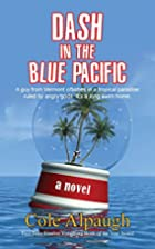 Dash in the Blue Pacific by Cole Alpaugh