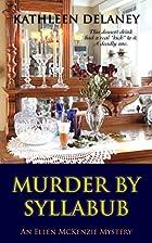 Murder by Syllabub by Kathleen Delaney