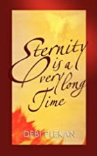Eternity is a Very Long Time by Debi Plekan