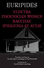 Electra, Phoenician Women, Bacchae, and…